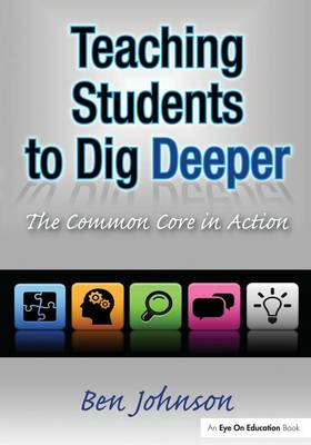 Teaching Students to Dig Deeper: The Common Core in Action (Paperback)