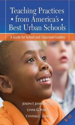Teaching Practices from America's Best Urban Schools: A Guide for School and Classroom Leaders (Paperback)