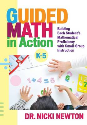 Guided Math in Action: Building Each Student's Mathematical Proficiency with Small-Group Instruction (Paperback)