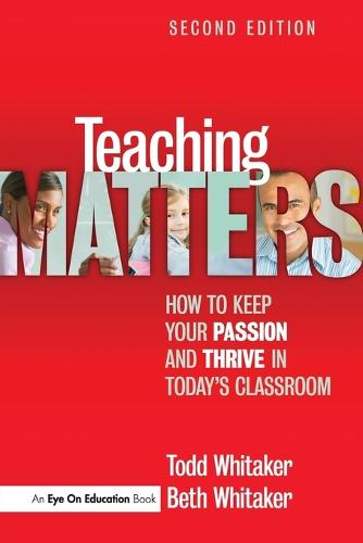 Teaching Matters: How to Keep Your Passion and Thrive in Today's Classroom (Paperback)