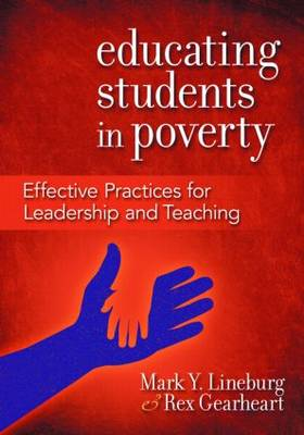 Educating Students in Poverty: Effective Practices for Leadership and Teaching (Paperback)