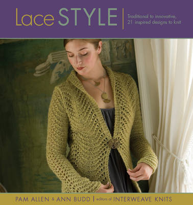 Lace Style: Traditional to Innovative: 21 Inspired Designs to Knit (Paperback)