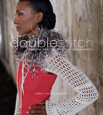 Double Stitch: Designs for the Crochet Fashionista (Paperback)