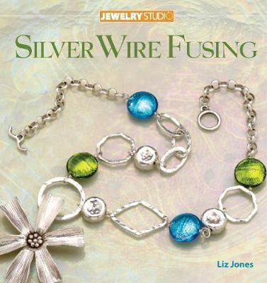 Jewelry Studio: Silver Wire Fusing (Paperback)
