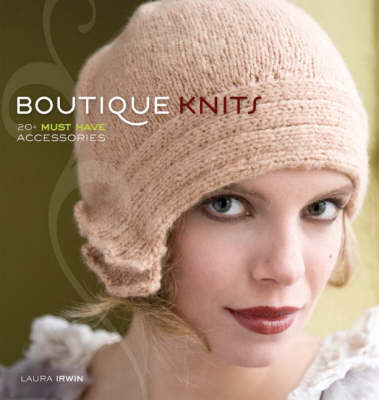 Boutique Knits: 20+ Must Have Accessories (Paperback)