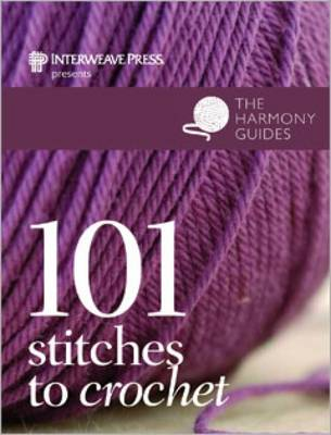 101 Stitches to Crochet: Harmony Guides (Paperback)