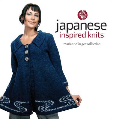 Japanese Inspired Knits: Marianne Isager Collection (Paperback)
