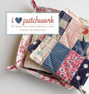 I Love Patchwork: 25 Irresistible Zakka Projects to Sew (Paperback)