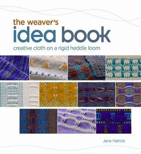 Weaver's Idea Book: Creative Cloth on a Rigid-Heddle Loom (Spiral bound)