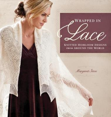 Wrapped in Lace: Knitted Heirloom Designs from Around the World (Paperback)