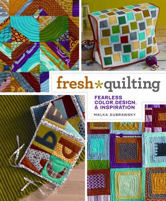 Fresh Quilting: Fearless Color, Design, and Inspiration (Paperback)