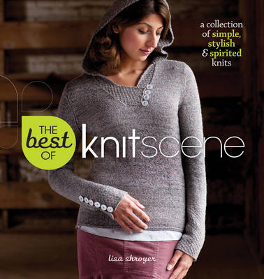 The Best of Knitscene: A Collection of Simple, Stylish & Spirited Knits (Paperback)