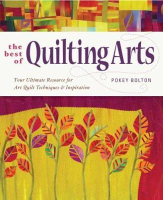 The Best of Quilting Arts: Your Ultimate Resource for Art Quilt Techniques & Inspiration (Paperback)