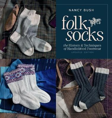 Folk Socks: The History & Techniques of Handknitted Footwear (Paperback)