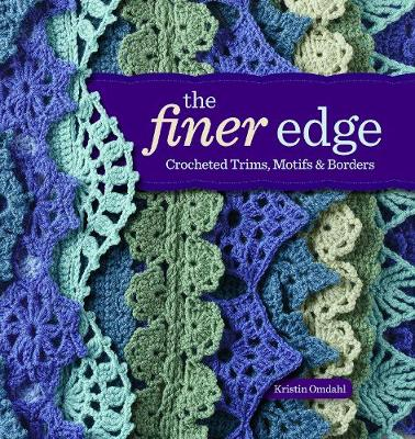 The Finer Edge: Crocheted Trims, Motifs, and Borders (Paperback)