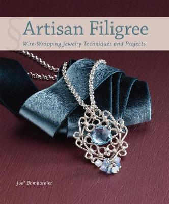 Artisan Filigree: Wire-Wrapping Jewelry Techniques and Projects (Paperback)