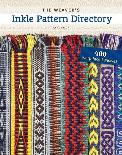 The Weaver's Inkle Pattern Directory: 400 Warp-Faced Weaves (Spiral bound)