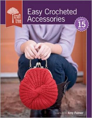 Craft Tree Easy Crocheted Accessories - Craft Tree (Paperback)