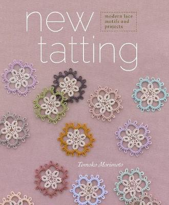 New Tatting: Modern Lace Motifs and Projects (Paperback)