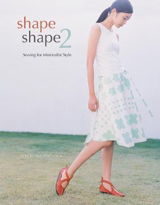 Shape Shape 2: Sewing for Minimalist Style (Paperback)