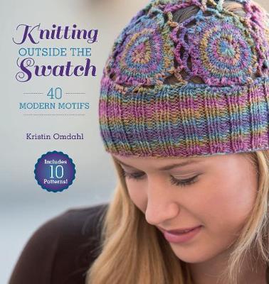 Knitting Outside the Swatch: 40 Modern Motifs (Paperback)