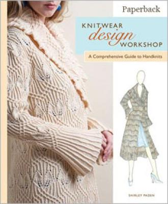 Knitwear Design Workshop: The Comprehensive Guide to Handknits (Paperback)