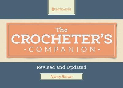 Crocheter's Companion: Revised and Updated (Spiral bound)