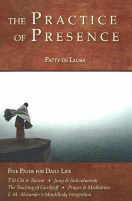 The Practice of Presence: Five Paths for Daily Life (Paperback)