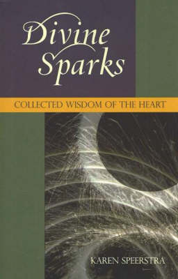 Divine Sparks: Collected Wisdom of the Heart (Paperback)