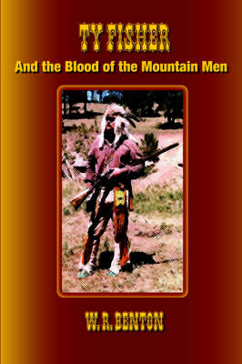 Ty Fisher and the Blood of the Mountain Men (Paperback)
