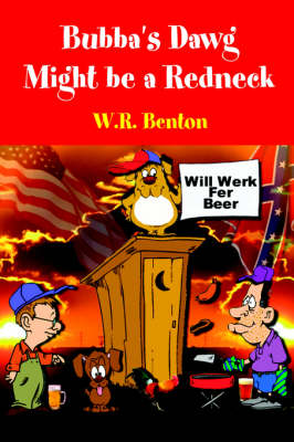 Bubba's Dawg Might Be a Redneck (Paperback)