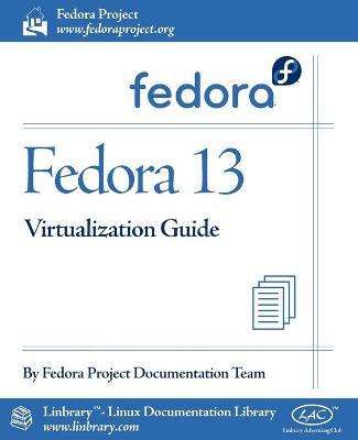 Fedora 13 Virtualization Guide (Paperback)