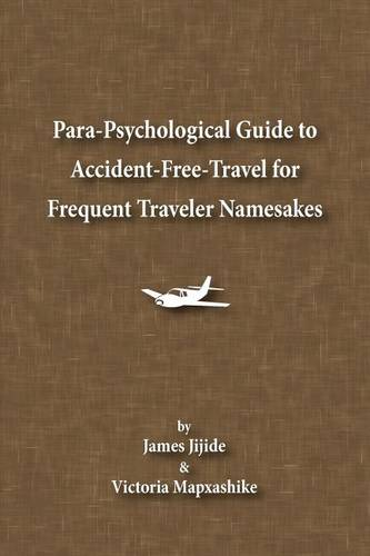 Para-Psychological Guide to Accident-Free-Travel for Frequent Traveler Namesakes (Paperback)