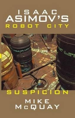 Isaac Asimov's Robot City: Suspicion Volume 2 (Paperback)