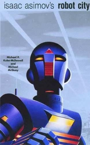 Isaac Asimov's Robot City: Volumes 1 and 2 (Paperback)