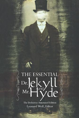 Essential Dr Jekyll & Mr Hyde: The Definitive Annotated Edition (Paperback)