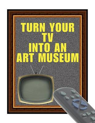 Turn Your TV into an Art Museum: Impressionism v. 1 (Paperback)