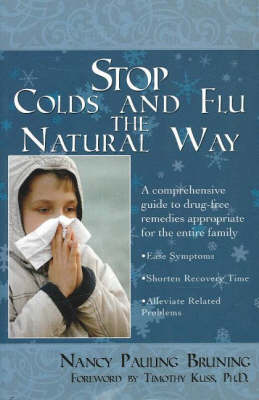 Stop Colds and Flu the Natural Way: A Comprehensive Guide to Drug-Free Remedies Appropriate for the Entire Family (Paperback)