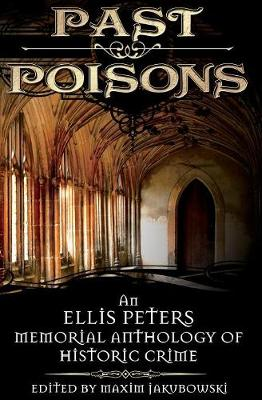 Past Poisons: An Ellis Peters Memorial Anthology of Historic Crime (Paperback)