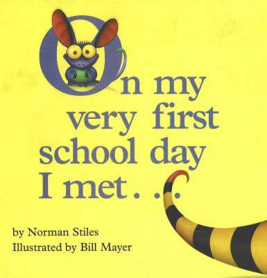 On My Very First School Day I Met .. (Hardback)