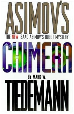 The New Isaac Asimov's Robot Mystery: Chimera v. 2 (Paperback)