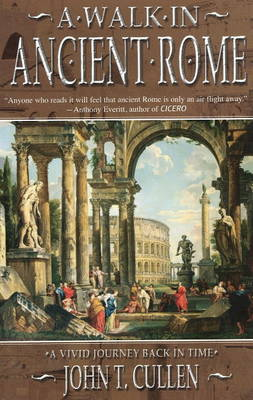 A Walk in Ancient Rome: A Vivid Journey Back in Time (Paperback)