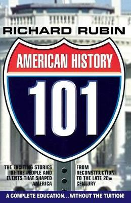 American History 101: The Exciting Stories of the People & Events That Shaped America From Reconstruction to the Late 20th Century (Paperback)