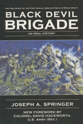 The Black Devil Brigade: The True Story of the First Special Service Force in World War II (Paperback)
