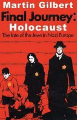 Final Journey - Holocaust: The Fate of the Jews in Nazi Europe (Paperback)