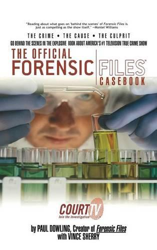 The Official Forensic Files Casebook (Hardback)