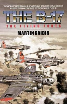 The B-17 - The Flying Forts (Hardback)