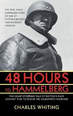48 Hours to Hammelburg: Patton's Secret Mission (Hardback)