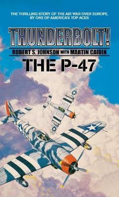 Thunderbolt! The P-47 (Hardback)