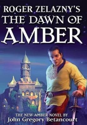 Roger Zelazny's the Dawn of Amber - Dawn of Amber 1 (Hardback)